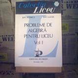 "Ion Petrica - Probleme de algebra pentru liceu vol. I ""A125"" - Carte Matematica"