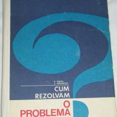 RWX 42 - CUM REZOLVAM O PROBLEMA DE FIZICA - KOCH - HEINRICH - EDITATA IN 1971 - Culegere Fizica