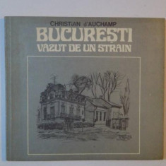 BUCURESTI VAZUT DE UN STRAIN de CHRISTIAN d'AUCHAMP 1982 - Roman