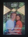 JOYCE WADE - AMENINTAREA TRECUTULUI {ALCRIS, 2008}