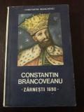 CONSTANTIN BRANCOVEANU - ZARNESTI 1690 -- Constantin Rezachevici -- 1989, 257 p.