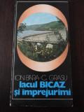 LACUL BICAZ  SI IMPREJURIMI + HARTA -- Ion I. Bara, Constantin Grasu, 1981, 125 p.