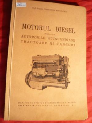 Ing. C.Mihailescu - Motorul Diesel -aplicat la Automobile ,autocamioane ,tractoare si tancuri - Ed. 1941 foto