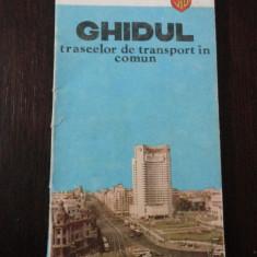 GHIDUL TRASEELOR DE TRANSPORT IN COMUN -- Intreprinderea de transport Bucuresti -- 1982, 121 p.