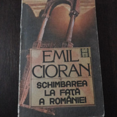 SCHIMBAREA LA FATA A ROMANIEI -- Emil Cioran -- 1990, 207 p. - Carte Istorie, Humanitas