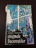 ENIGMELE BUCURESTILOR -- Simion Saveanu -- 1973, 209 p. + poze, Tiraj: 14.400 exemplare