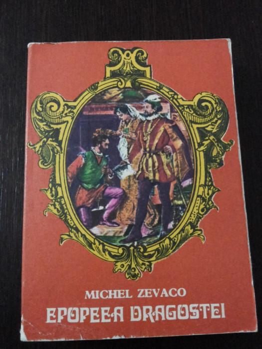 EPOPEEA DRAGOSTEI -- Michel Zevaco - Cartea Romaneasca, 1976, 536 p.