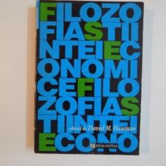 FILOZOFIA STIINTEI ECONOMICE, ANTOLOGIE de DANIEL M. HAUSMAN, 1993 - Carte Marketing