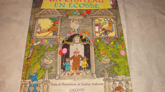 Un Chateau en Ecosse - in franceza - ilustratii color Scoular Anderson - 1994