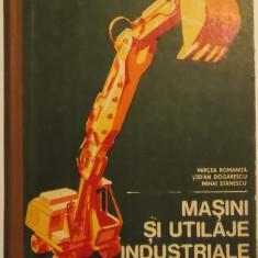Mircea Romanita, s.a. - Masini si utilaje industriale (manual, 1977) - Carti Mecanica