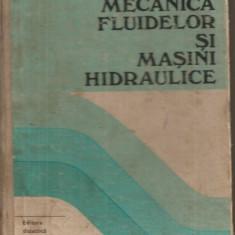 (C5628) MECANICA FLUIDELOR SI MASINI HIDRAULICE DE DAN GH. IONESCU, CURS PENTRU SUBINGINERI, EDP, 1980 - Carti Mecanica
