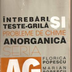 (C5617) INTREBARI, TESTE-GRILA SI PROBLEME DE CHIMIE ANORGANICA DE FLORICA POPESCU, MARIAN POPESCU SI IZABELA BEJENARIU, EDITURA ALL, 1999 - Carte Chimie