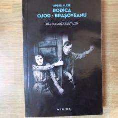 RAZBUNAREA SLUTILOR de RODICA OJOG BRASOVEANU, 2014 - Roman