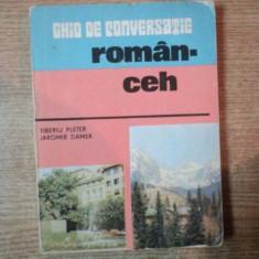 GHID DE CONVERSATIE ROMAN-CEH de TIBERIU PLETER, JAROMIR DAMEK, Bucuresti 1981 - Carte in alte limbi straine