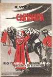 (C5597) CARAVANA DE R. VOSS, EDITURA SEMNALUL, 1990,