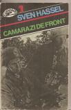 (C5585) CAMARAZI DE FRONT DE SVEN HASSEL, EDITURA NEMIRA, 1992, TRADUCERE DE RADU PONTBRIANT