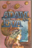 (C5576) ADAM SI EVA DE JAN KOZAKVALTER SI RADU VALTER, EDITURA UNIVERS, 1985