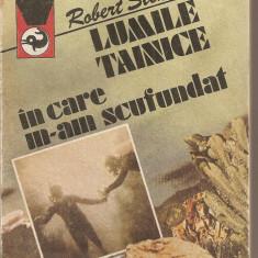(C5577) LUMILE TAINICE IN CARE M-AM SCUFUNDAT DE ROBERT STENUIT, EDITURA MERIDIANE, 1991, TRADUCERE DE RODICA MARIA VALTER SI RADU VALTER, Alta editura