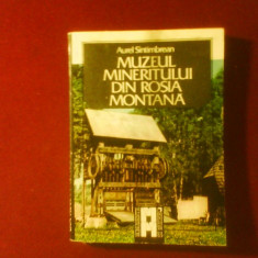 Aurel Sintimbrean Muzeul Mineritului din Rosia Montana, editie princeps - Carte Editie princeps