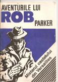(C5563) AVENTURILE LUI ROB PARKER. MISTERUL CASTELULUI DIN VERSAILLES, EDITURA UNIVERSITARIA, Alta editura