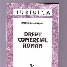 STANCIU D. CARPANEANU -JURIDICA -DREPT COMERCIAL ROMAN - Carte Drept comercial