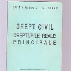JULIETA MANOLIU -GH. DURAC -DREPT CIVIL -DREPTURILE REALE PRINCIPALE - Carte Drept civil