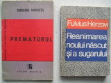 Herzovi - Reanimarea Noului Nascut si a Sugarului + Voichita - Prematurul, Alta editura