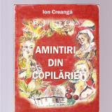 IO CREANGA -AMINTIRI DIN COPILARIE - Carte de povesti