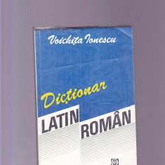VOICHITA IONESCU -DICTIONAR LATIN ROMAN - Enciclopedie
