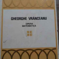 Opera Matematica Vol.4 - Gheorghe Vranceanu ,521971