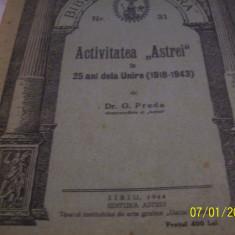 Activitatea ''astrei'' in 25 ani de la unire-g.preda-sibiu 1944 - Carte veche