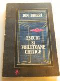 Eseuri si foiletoane critice, Ion Biberi, Ed. Minerva, 1982