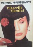 PLACERILE RISCULUI - Chiril Tricolici