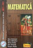 MATEMATICA MANUAL PENTRU CLASA A IX-A M1 M2 - Dan Branzei, Dan Mihalca, Gina Caba