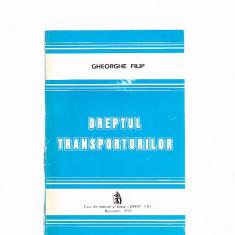 GHEORGHE FILIP -DREPTUL TRANSPORTATORILOR - Carte Jurisprudenta
