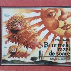 PE URMELE RAZEI DE SOARE - Katia Nanu - Carte poezie copii