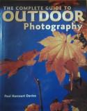 FOTOGRAFIE - GHID COMPLET PT. FOTOGRAFII IN AER LIBER ( lb. engleza)  THE COMPLETE GUIDE TO OUTDOOR PHOTOGHRAPHY  de PAUL HARCOURT DAVIES, Alta editura