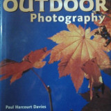 FOTOGRAFIE - GHID COMPLET PT. FOTOGRAFII IN AER LIBER ( lb. engleza) THE COMPLETE GUIDE TO OUTDOOR PHOTOGHRAPHY de PAUL HARCOURT DAVIES
