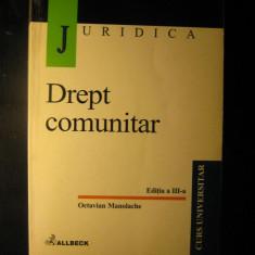 DREPT COMUNITAR - OCTAVIAN MANOLACHE / EDITIA A 3-A / 2001
