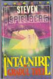 STEVEN SPIELBERG - INTALNIRE DE GRADUL TREI