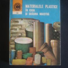 DUMITRU CHETRARU - MATERIALELE PLASTICE IN CASA SI GRADINA NOASTRA * UTILIZARI SI INTRETINERE {colectia CALEIDOSCOP}
