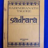 RABINDRANATH TAGORE - SADHANA * CALEA DESAVARSIRII - BUCURESTI - 1990