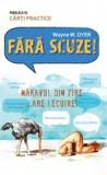 Wayne W. Dyer - Fara scuze! Naravul din fire... are lecuire!, 2010