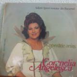 CORNELIA ANGELESCU OPERATIC ARIAS, VINIL, electrecord