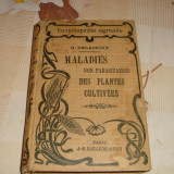 G. Delacroix - Maladies non parasitaires des plantes cultivees - in franceza - Paris1927