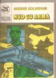 (C5654) NUD CU ARMA DE ANDRIS KOLBERGS, EDITURA DRAGON, TRADUCERE DE VIRGILIU ENE, Alta editura