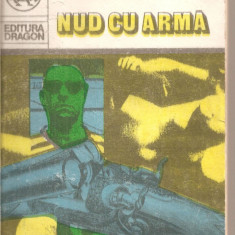 (C5654) NUD CU ARMA DE ANDRIS KOLBERGS, EDITURA DRAGON, TRADUCERE DE VIRGILIU ENE - Carte de aventura