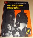 AL DOILEA ADEVAR - Antita Augustopoulos - Jucan, Alta editura, 1978
