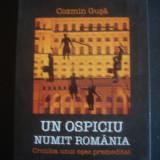 COZMIN GUSA - UN OSPICIU NUMIT ROMANIA * CRONICA UNUI ESEC PREMEDITAT