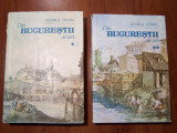 DIN BUCURESTII DE IERI, VOL 1, 2 - GEORGE POTRA (1990)
